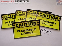 (5) Safety Stickers - CAUTION FLAMMABLE LIQUIDS